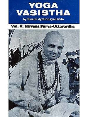 Yoga Vasistha (Volume V: Nirvana Purva-Uttarardha)