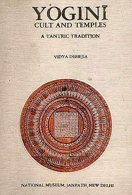 YOGINI CULT AND TEMPLES: A Tantric Tradition (A Rare Book)