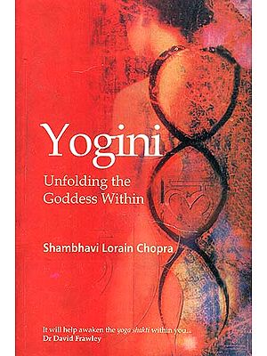 Yogini: Unfolding the Goddess Within