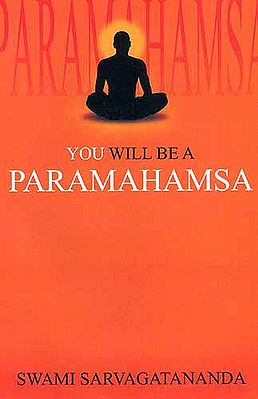 You will be a Paramahamsa