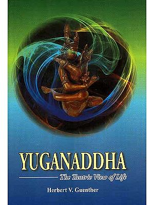 Yuganaddha: The Tantric View of Life