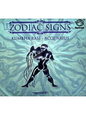 Zodiac Signs…Kumbha Rasi - Acquarius (Sanskrit) (Audio CD)