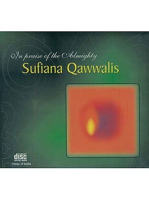 In Praise of The Almighty Sufiana Qawwalis: 100 Years of Recorded Music In India (With Booklet Inside) (Audio CD)