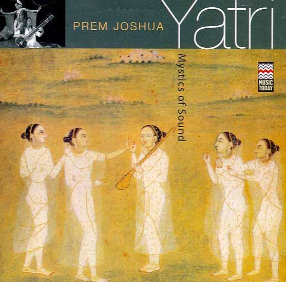 Prem Joshua: Yatri Mystics of Sound (Audio CD)