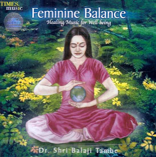 Feminine Balance: Healing Music for Well-Being (Audio CD)