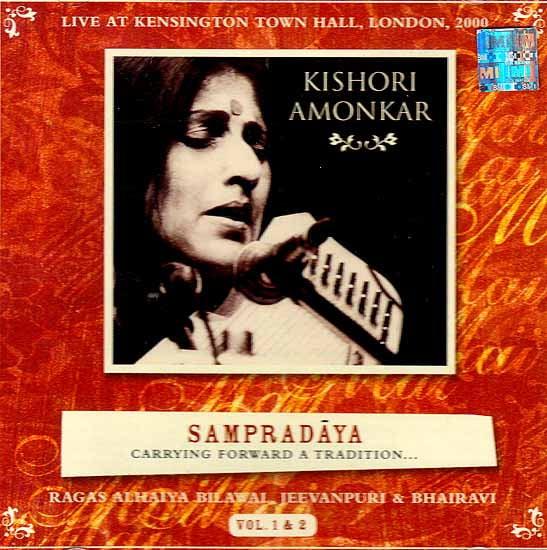 Sampradaya Carrying Forward A Tradition… (Ragas Alhaiya Bilawal, Jeevanpuri & Bhairavi) (Two Audio CDs): Live at Kensington Hall, London, 2000
