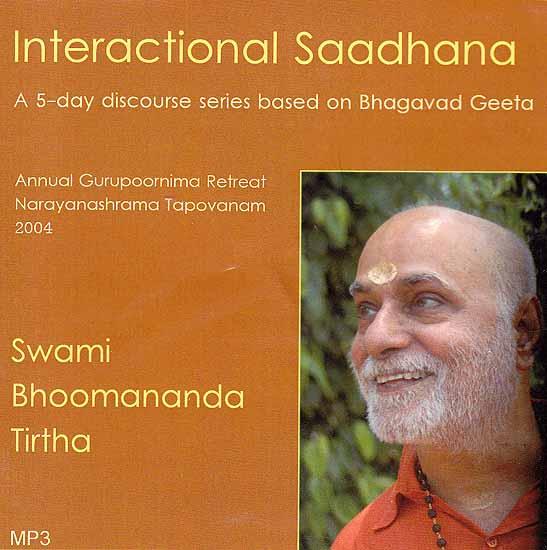 Interactional Saadhana-  A 5-Day Discourse Series Based on Bhagavad Geeta (MP3)
