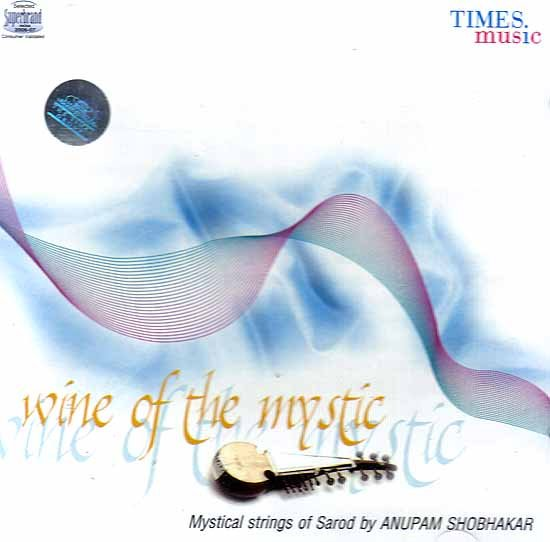 Wine of the Mystic (Mystical Strings of Sarod by) (Audio CD)