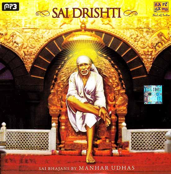 Sai Drishti – Sai Bhajans By Manhar Udhas (MP3)
