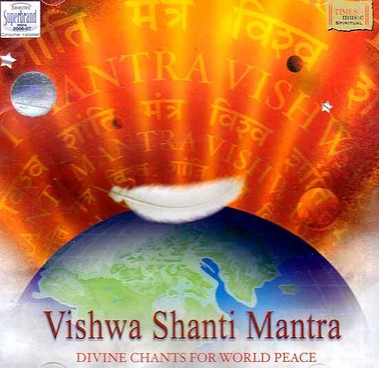 Vishwa Shanti Mantra Divine Chants for World Peace (Audio CD)