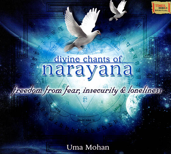 Divine Chants of Narayana (Freedom from Fear, Insecurity & Loneliness) (Audio CD)