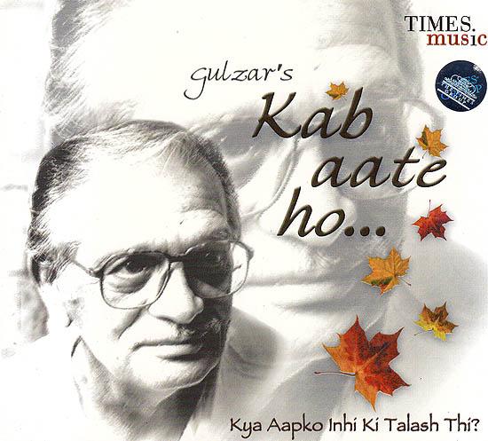 Kab Aate Ho: Kya Aapko Inhi Ki Talash Thi? (Gulzar's) (Audio CD)