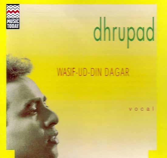 Dhrupad – Wasif – Ud – Din Dagar (Vocal) (Audio CD)