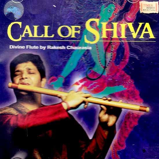 Call of Shiva – Divine Flute by Rakesh Chaurasia (Audio CD)