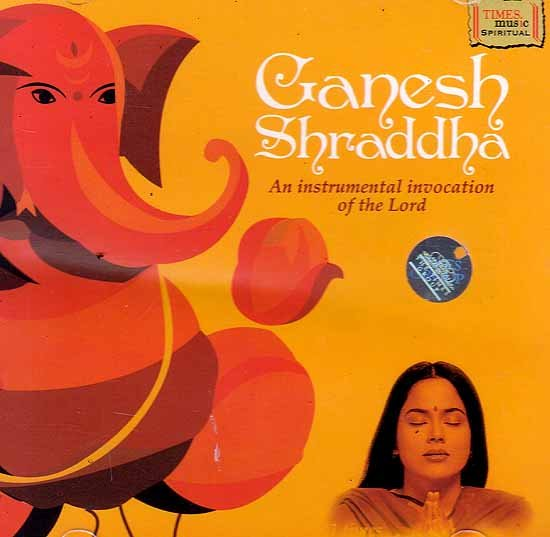 Ganesh Shraddha – An Instrumental Invocation of the Lord (Audio CD)