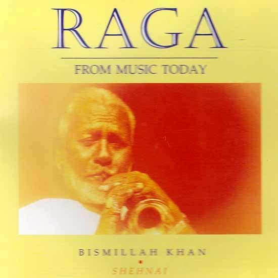 Raga From Music Today - Bismillah Khan (Shehnai) (Audio CD)