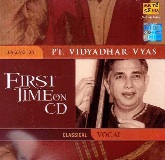 First Time on CD – Ragas By Pt. Vidyadhar Vyas - Classical Vocal (Audio CD)