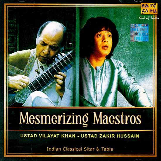 Mesmerizing Maestros – Ustad Vilayat Khan – Ustad Zakir Hussain (Indian Classical Sitar & Tabla (Audio CD)