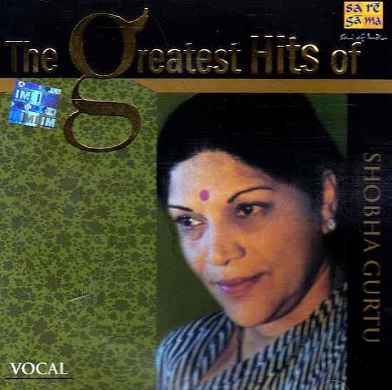 The Greatest Hits of Shobha Gurtu: Vocal (Audio CD)