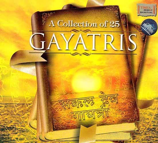 A Collection of 25 Gayatris (Audio CD)