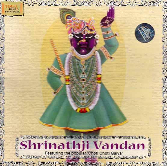 Shrinathji Vandan – Featuring the Popular 'Choti Choti Gaiya' (Audio CD)