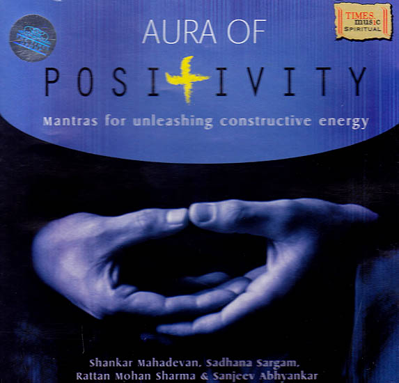 Aura of Positivity: Mantras for Unleashing Constructive Energy (Audio CD)