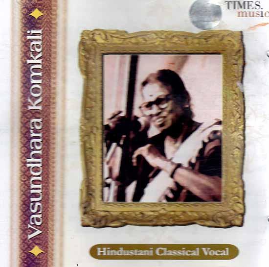 Vasundhara Komkali – Hindustani Classical Vocal (Audio CD)