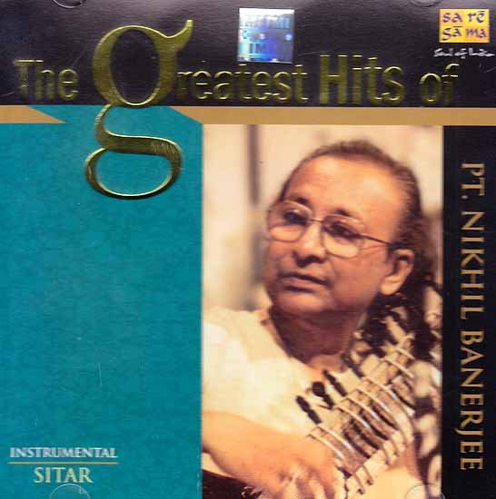 The Greatest Hits of Pt. Nikhil Banerjee – Instrumental Sitar (Audio CD)