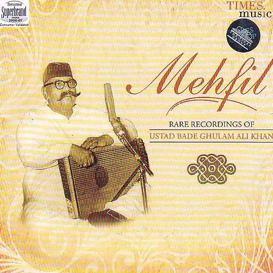 Mehfil: Rare Recordings of Bade Ghulam Ali Khan (Audio CD)