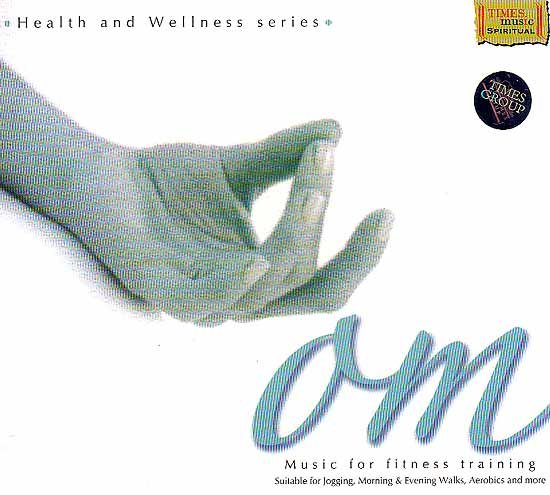 Om (Music For Fitness Training): Suitable for Jogging, Morning and Evening Walks, Aerobics and More