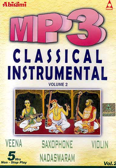 Classical Instrumental (Veena, Saxophone, Violin, Nadaswaram) (Volume 2) (MP3): 5 Hours Non Stop Play