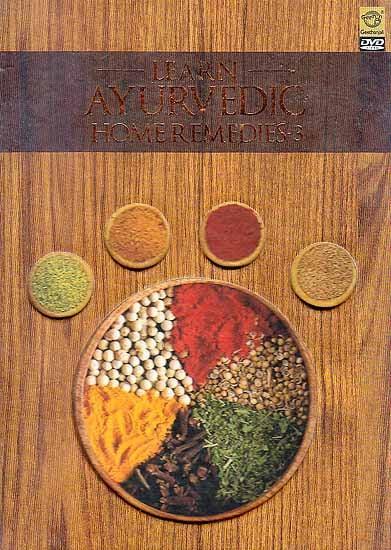 Learn Ayurvedic Home Remedies-3 (DVD)
