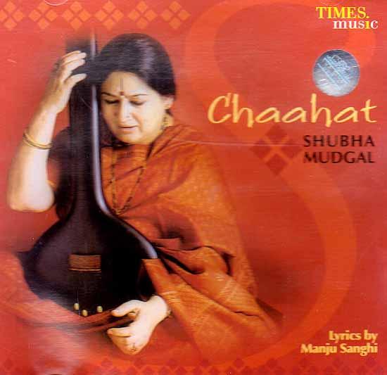 Chaahat by Shubha Mudgal (Audio CD)