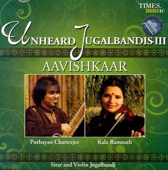 Unheard Jugalbandis Aavishkaar: Sitar and Volin Jugalbandi(Audio CD)