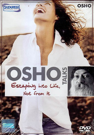 Osho Talks – Escaping into Life Not From It (DVD)