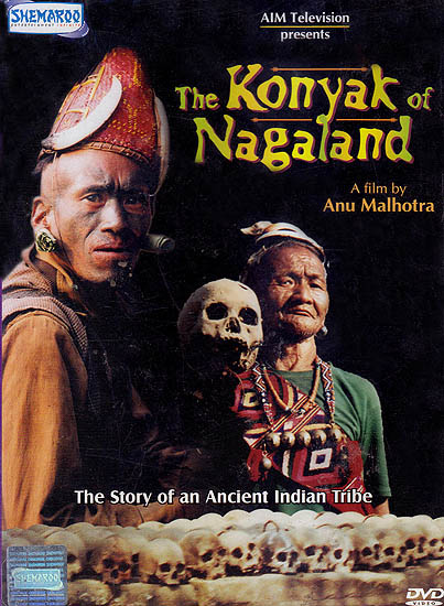 The Konyak of Nagaland (The Story of An Ancient Indian Tribe) (DVD)
