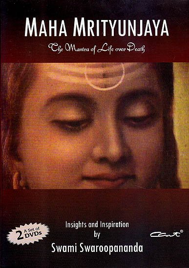 Maha Mrityunjaya: The Mantra of Life Over Death (Insights and Inspiration) (A Set of 2 DVDs with a Book)