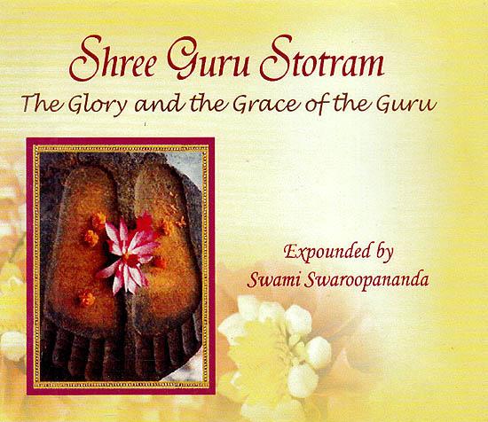 Shree Guru Stotram: The Glory And The Grace of the Guru (Mp3)
