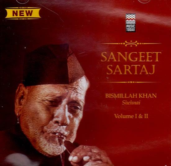 Sangeet Sartaj Bismillah Khan: Shehnai (Vol. I & III) (Audio CD)