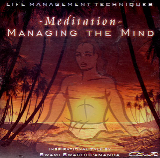 Meditation Managing The Mind: Life Management Techniques (Audio CD) - Inspirational Talk