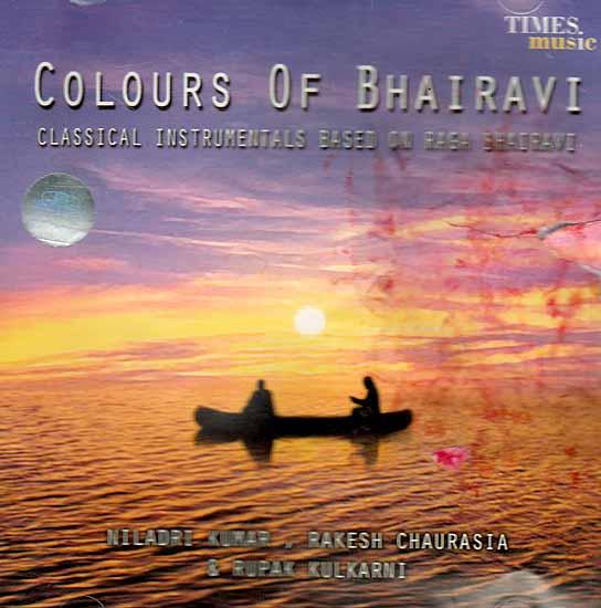 Colours of Bhairavi: Classical Instruments Based on Raga Bhairavi (Audio CD)
