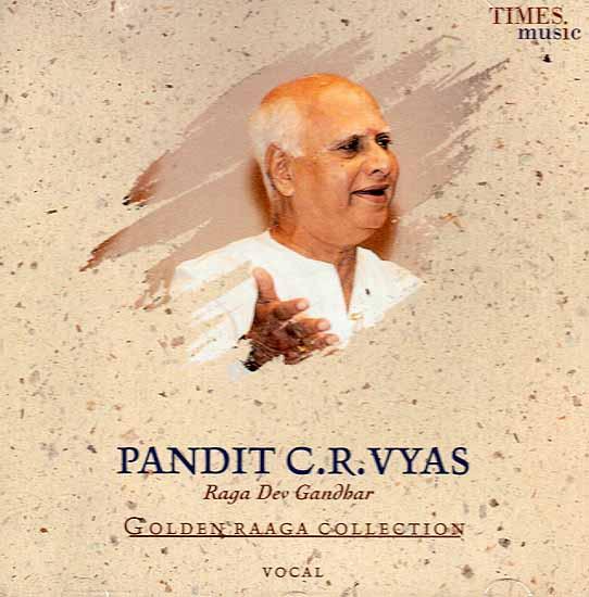 Pandit C.R. Vyas Raga Dev Gandhar (Golden Raaga Collection) (Audio CD)