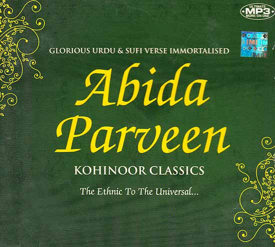 Abida Parveen Kohinoor Classics (The Ethnic To The Universal) Glorious Urdu & Sufi Verse Immortalised (MP3)