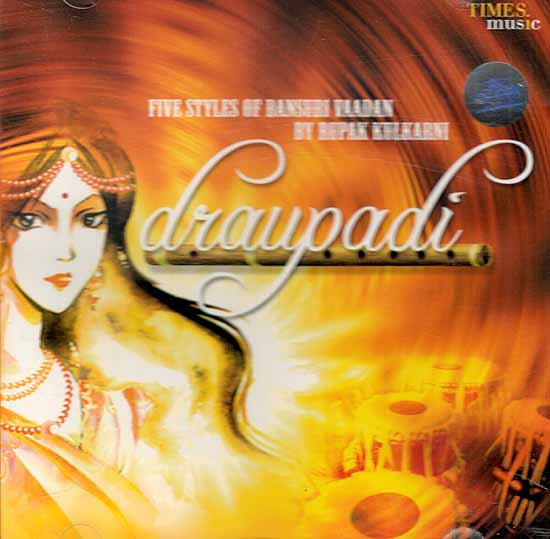 Draupadi (Five Styles of Bansuri Vaadan By Rupak Kulkarni) (Audio CD)