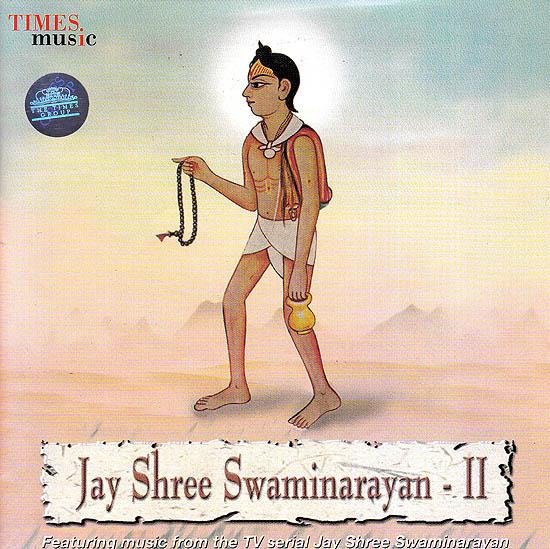 Jay Shree Swaminarayan – II: Featuring Music From The TV Serial Jay Shree Swaminarayan (Audio CD)