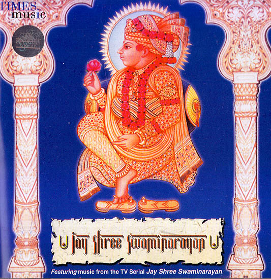 Jay Shree Swaminarayan: Featuring Music From in TV Serial Jay Shree Swaminarayan (Audio CD)