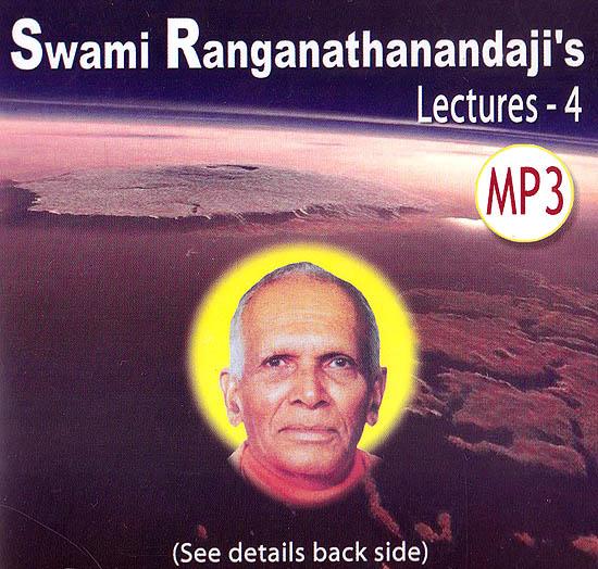 Swami Ranganathanandaji's: Lectures – 4 (MP3)
