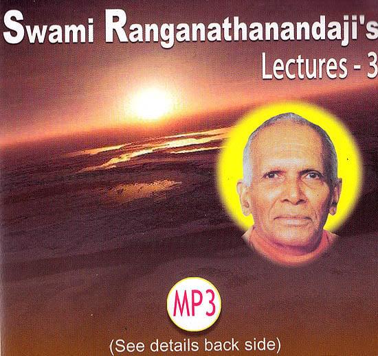 Swami Ranganathanandaji's: Lectures – 3 (MP3)
