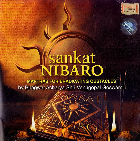 Sankat Nibaro: Mantras For Eradicating Obstacles  (Audio CD)