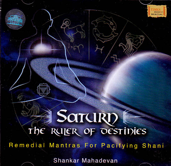 Saturn: The Ruler of Destinies Remedial Mantras For Pacifying Shani (Audio CD)